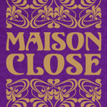 Intimate Discovery: Maison Close